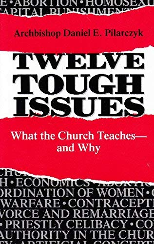 9780867161045: Twelve Tough Issues: What the Church Teaches--And Why