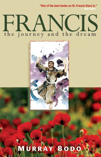 Francis: The Journey and the Dream: Murray Bodo O.F.M.