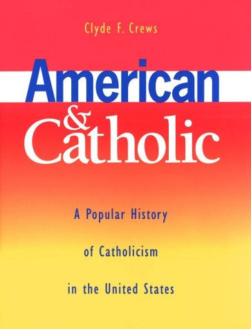 9780867161755: American & Catholic: A Popular History of Catholicism in the United States