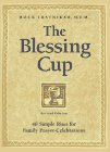 The Blessing Cup: 40 Simple Rites for Family Prayer-Celebrations