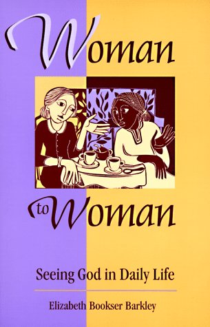 Woman to Woman: Seeing God in Daily Life: Barkley, Elizabeth