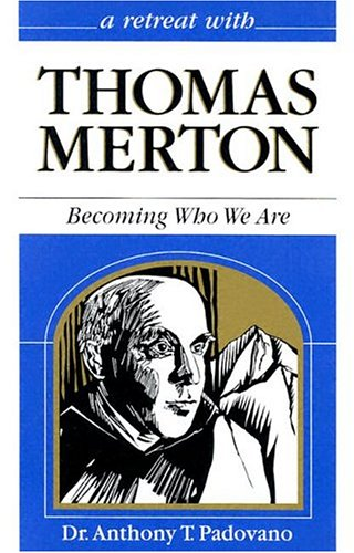 9780867162295: A Retreat With Thomas Merton: Becoming Who We Are (Retreat With-- Series)