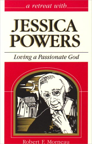 9780867162363: Loving a Passionate God: Retreat With Jessica Powers