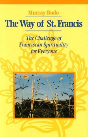 Way of St. Francis, The: The Challenge of Franciscan Spirituality for Everyone