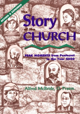 9780867162462: The Story of the Church: Peak Moments from Pentecost to the Year 2000