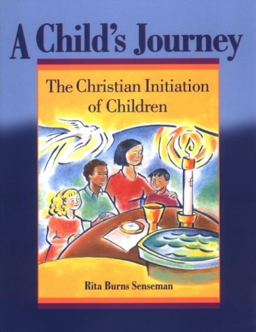 9780867162646: A Child's Journey: The Christian Initiation of Children