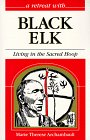 9780867162714: A Retreat With Black Elk: Living in the Sacred Hoop (Retreat With-- Series)