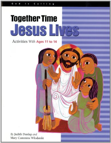 9780867162882: Together Time Jesus Lives: Activities With Ages 11 to 14 (God Is Calling Series)