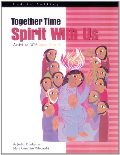 Together Time: Spirit With Us: Activities With Ages 11 to 14: Dunlap, Judith, Wlodarski, Mary ...