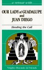 9780867163230: A Retreat With Our Lady of Guadalupe and Juan Diego: Heeding the Call