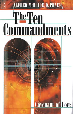 The Ten Commandments: Covenant of Love (0867163763) by McBride, Alfred