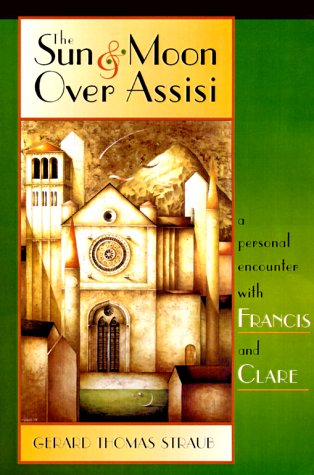9780867163933: The Sun and Moon over Assisi: A Personal Encounter With Francis and Clare