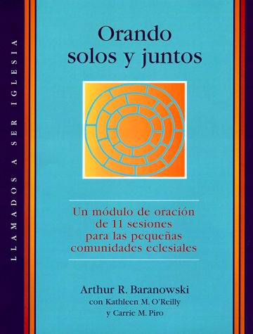 9780867164039: Orando Solos Y Juntos/Praying Alone and Together (Llamados a Ser Iglesia Ser) (Spanish Edition)