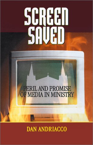 9780867164183: Screen Saved: Peril and Promise of Media in Ministry