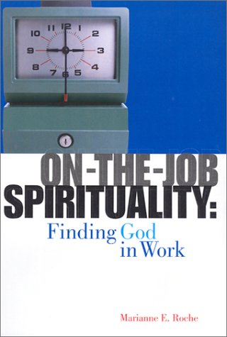 9780867164565: On-The-Job Spirituality: Finding God in Work