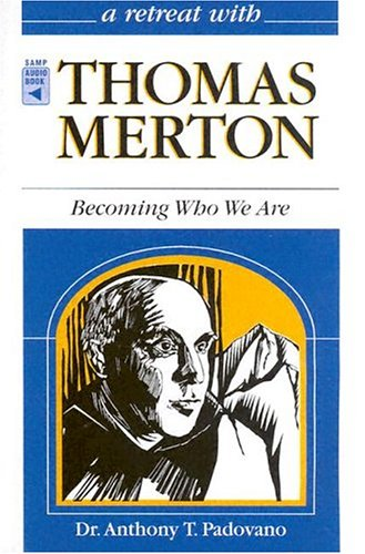 9780867164695: A Retreat With Thomas Merton: Becoming Who We Are