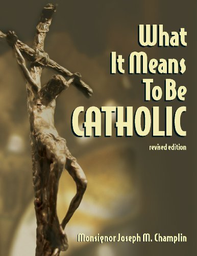 9780867164909: What It Means to Be Catholic Revised Edition