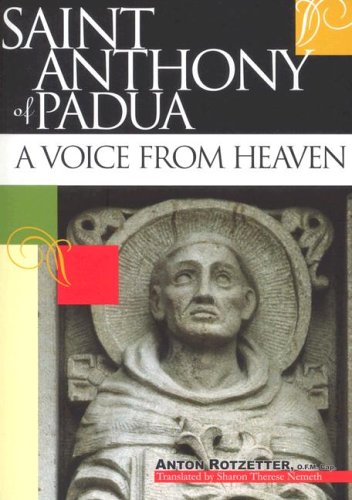 Saint Anthony of Padua: A Voice From: Rotzetter, Anton