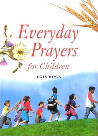 Everyday Prayers for Children (0867165014) by Lois Rock