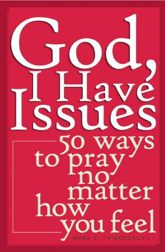 9780867165364: God, I Have Issues: 50 Ways to Pray No Matter How You Feel