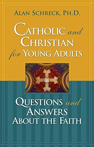 9780867166026: Catholic and Christian for Young Adults: Questions and Answers About the Faith