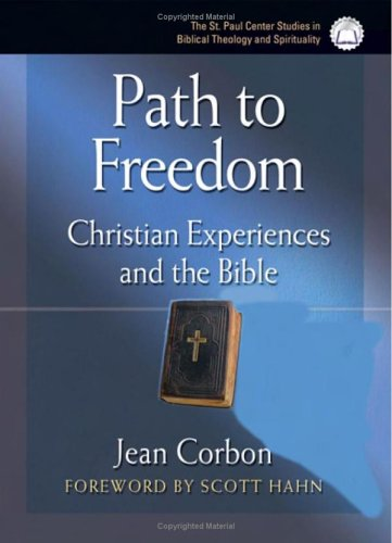 9780867166163: Path To Freedom: Christian Experiences And The Bible (The St. Paul Center Studies in Biblical Theology and Spirituality)