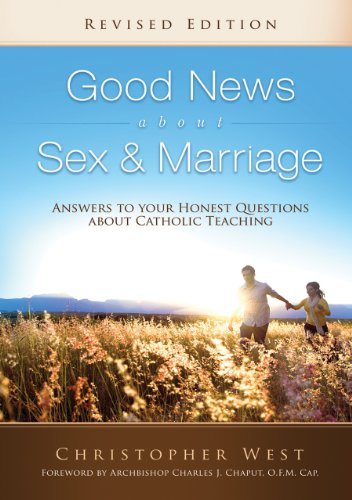 9780867166194: Good News About Sex & Marriage (Revised Edition): Answers to Your Honest Questions about Catholic Teaching