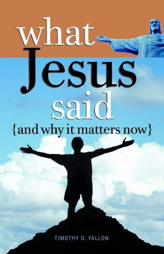 9780867166736: What Jesus Said and Why It Matters Now
