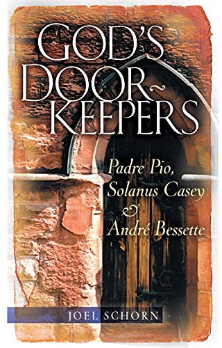 9780867166996: God's Doorkeepers: Padre Pio, Solanus Casey and Andre Bessette