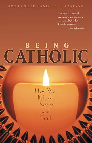 9780867167085: Being Catholic: How We Believe, Practice and Think
