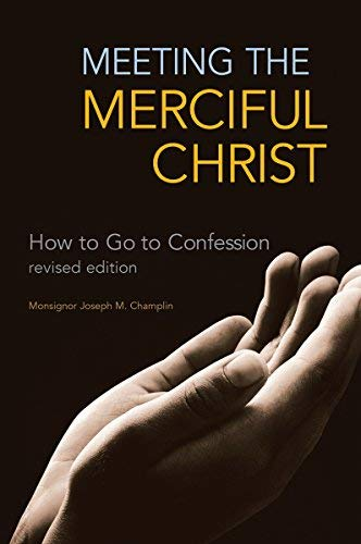 9780867167276: Meeting the Merciful Christ: How to Go to Confession