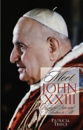 Meet John XXIII: Joyful Pope and Father to All: Treece, Patricia