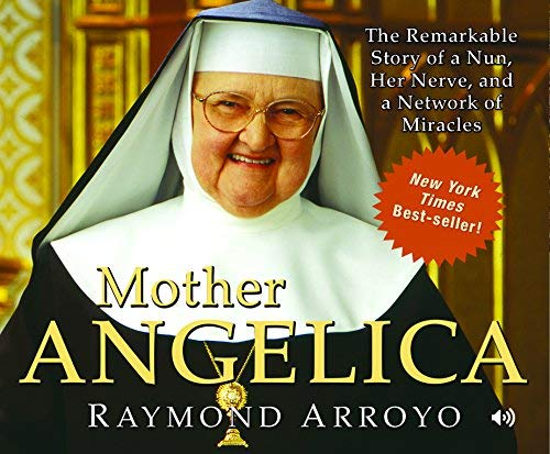 9780867167757: Mother Angelica: The Remarkable Story of a Nun, Her Nerve, and a Network of Miracles