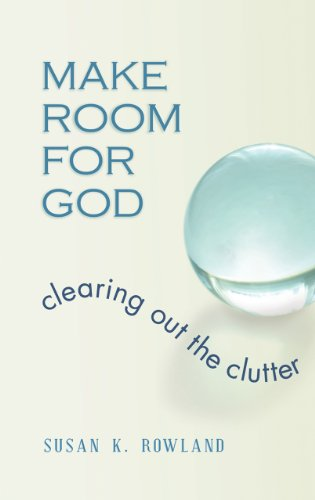 9780867167788: Make Room for God: Clearing Out the Clutter