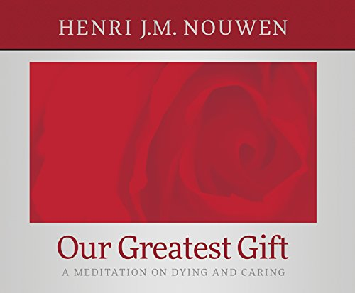 9780867167955: Our Greatest Gift: A Meditation on Dying and Caring