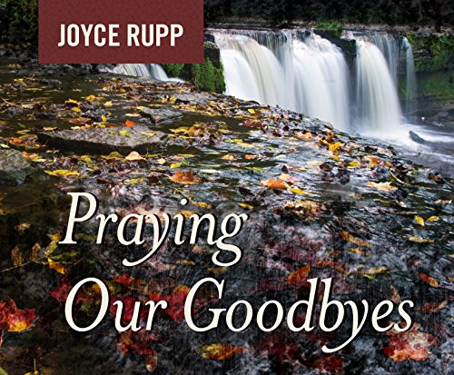 Praying Our Goodbyes (0867168226) by Rupp, Joyce