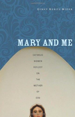 9780867168310: Mary and Me: Catholic Women Reflect on the Mother of God