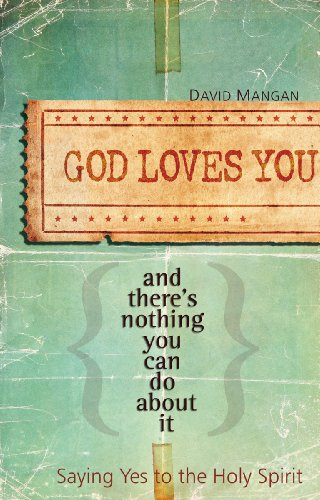 9780867168396: God Loves You and There's Nothing You Can Do About It: Saying Yes to the Holy Spirit