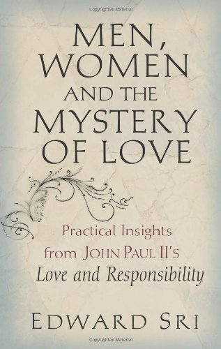 9780867168402: Men, Women and the Mystery of Love: Practical Insights from John Paul II's Love and Responsibility