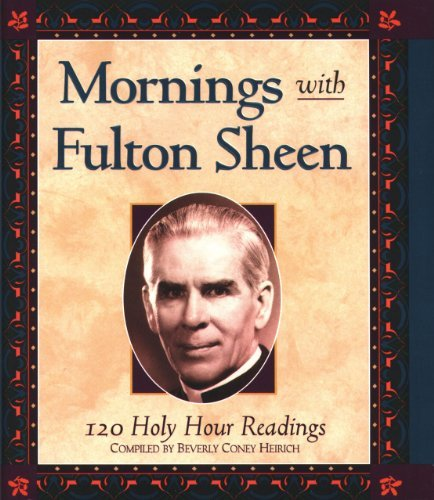 9780867168426: Mornings With Fulton Sheen: 120 Holy Hour Readings