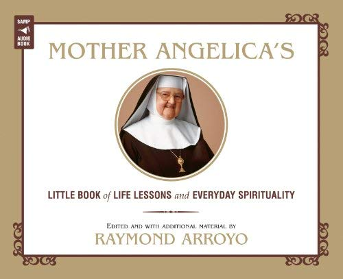 9780867168464: Mother Angelica's Little Book of Life Lessons and Everyday Spirituality