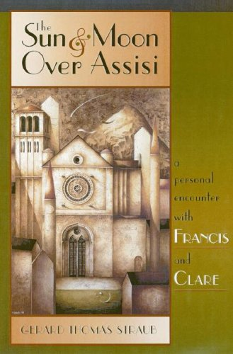 9780867168563: The Sun & Moon over Assisi: A Personal Encounter With Francis & Clare