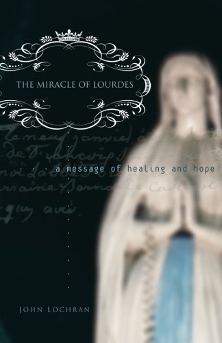 9780867168631: The Miracle of Lourdes: A Message of Healing and Hope