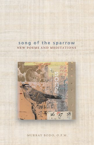 Song of the Sparrow : New Poems and Meditations: Murray Bodo