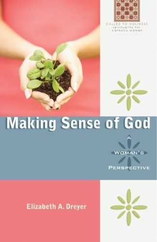 9780867168846: Making Sense of God: A Woman's Perspective (Called to Holiness) (Called to Holliness: Spirituality for Catholic Women)