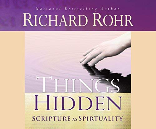Things Hidden: Scripture as Spirituality: Father Richard Rohr