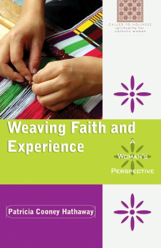 9780867169041: Weaving Faith and Experience: A Woman's Perspective (Called to Holiness: Spirituality for Catholic Women)