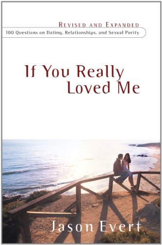 9780867169096: If You Really Loved Me: 100 Questions on Dating, Relationships, and Sexual Purity