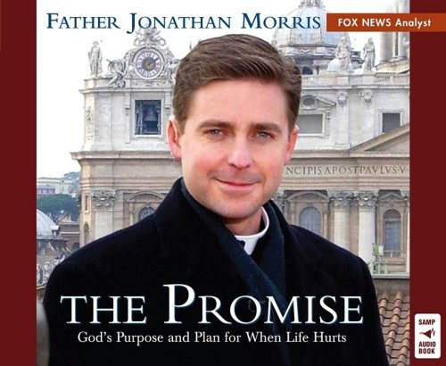 The Promise: God's Purpose and Plan for When Life Hurts: Jonathan Morris