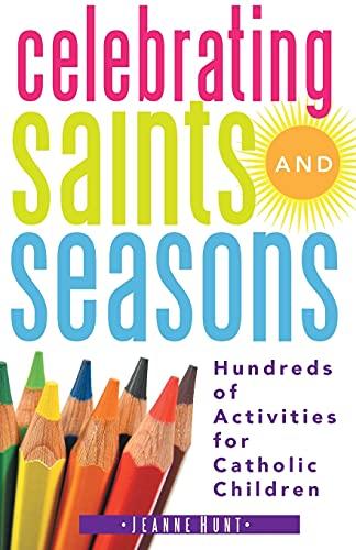 9780867169591: Celebrating Saints and Seasons: Hundreds of Activities for Catholic Children